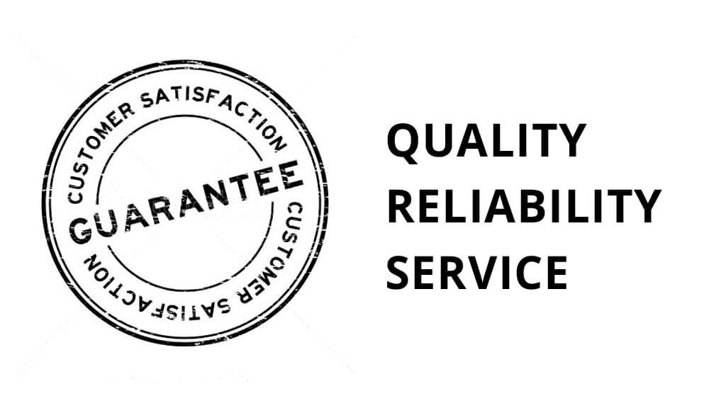 Customer satisfaction guarantee: quality, reliability and service